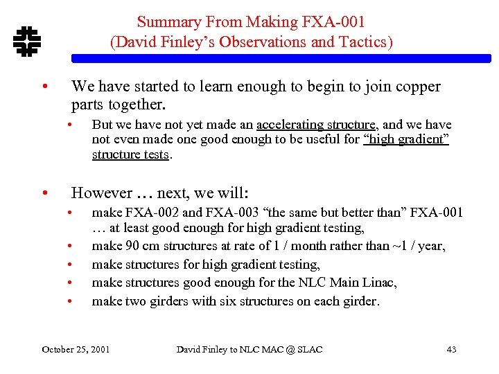 Summary From Making FXA-001 (David Finley's Observations and Tactics) • We have started to