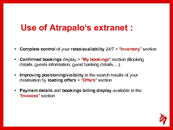 "Use of Atrapalo's extranet : • Complete control of your rates/availability 24/7 > ""Inventory"""