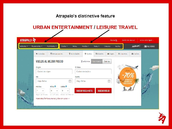 Atrapalo's distinctive feature URBAN ENTERTAINMENT / LEISURE TRAVEL