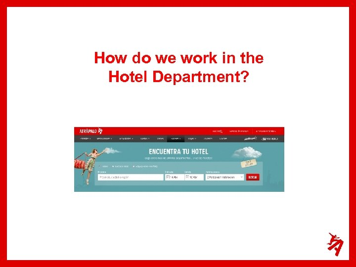 How do we work in the Hotel Department?