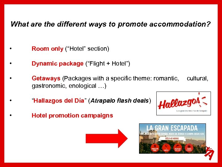 "What are the different ways to promote accommodation? • Room only (""Hotel"" section) •"