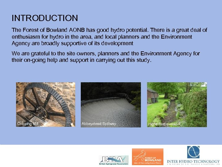 INTRODUCTION The Forest of Bowland AONB has good hydro potential. There is a great