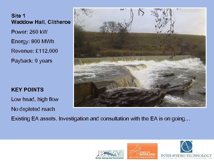 Site 1 Waddow Hall, Clitheroe Power: 260 k. W Energy: 800 MWh Revenue: £