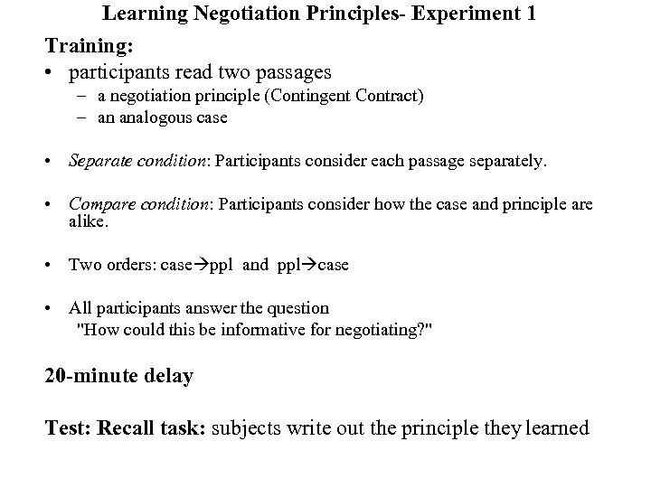 Learning Negotiation Principles- Experiment 1 Training: • participants read two passages – a negotiation