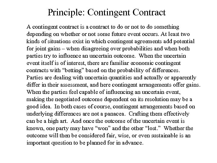Principle: Contingent Contract A contingent contract is a contract to do or not to