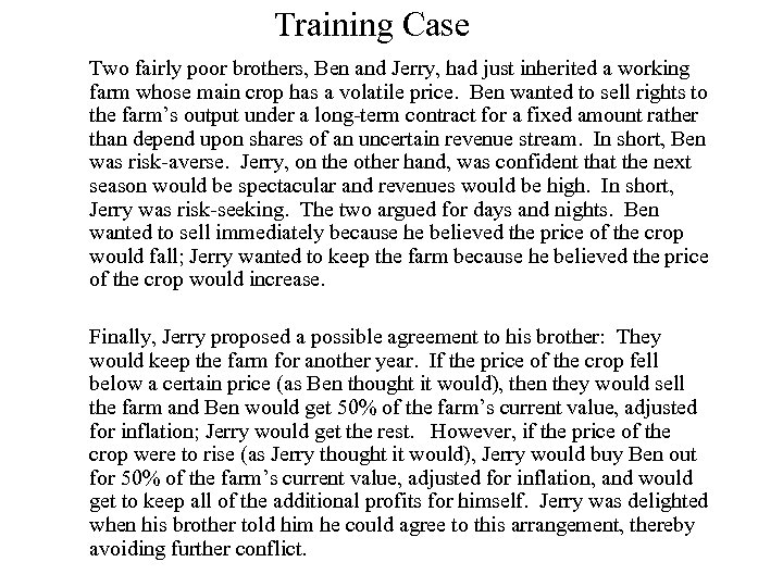 Training Case Two fairly poor brothers, Ben and Jerry, had just inherited a working
