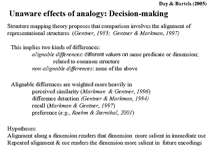 Day & Bartels (2005) Unaware effects of analogy: Decision-making Structure mapping theory proposes that