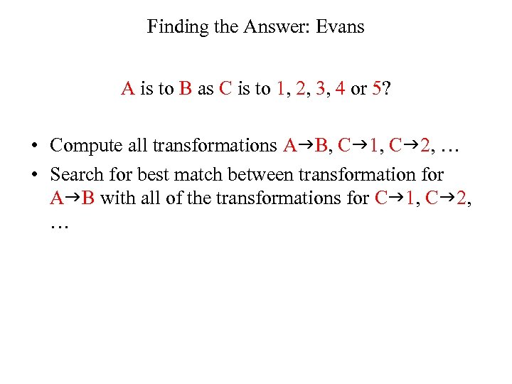 Finding the Answer: Evans A is to B as C is to 1, 2,