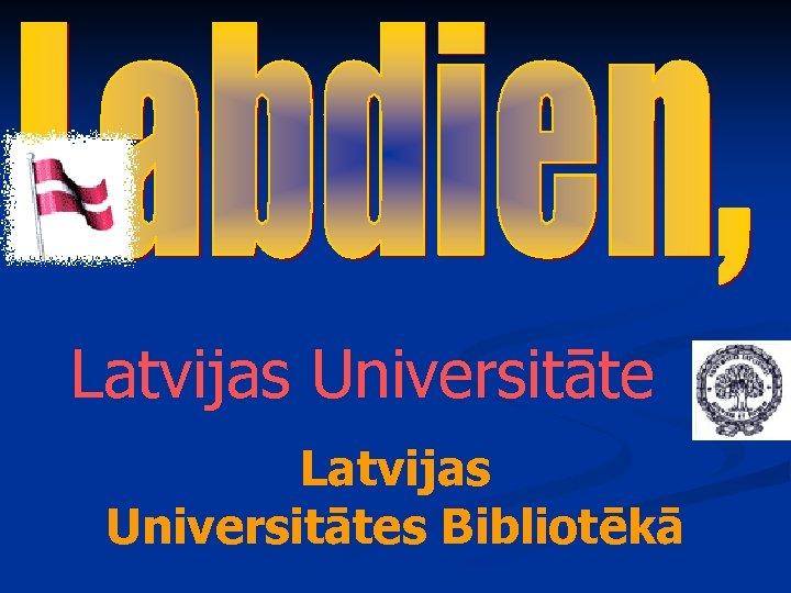 Latvijas Universitātes Bibliotēkā