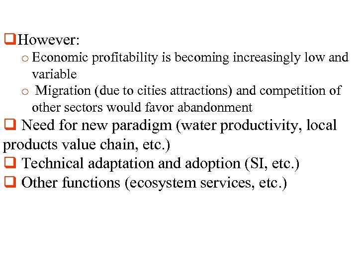 q. However: o Economic profitability is becoming increasingly low and variable o Migration