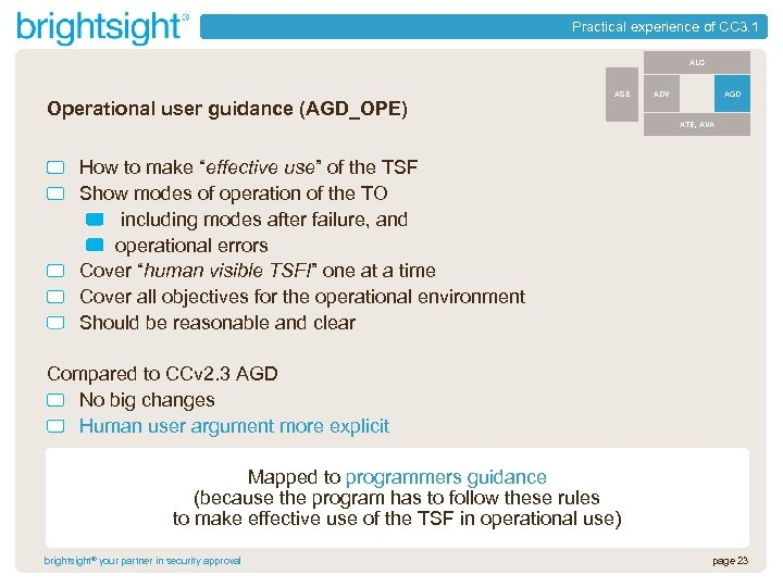 Practical experience of CC 3. 1 ALC Operational user guidance (AGD_OPE) ASE AGD ADV