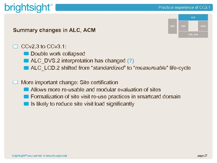 Practical experience of CC 3. 1 ALC Summary changes in ALC, ACM ASE ADV