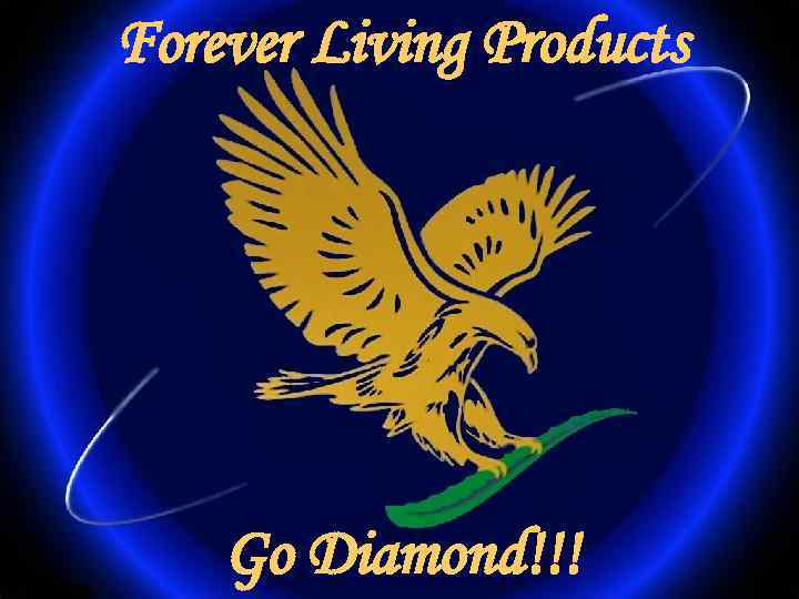 Forever Living Products Go Diamond!!!