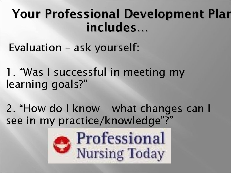 how would i attain my goal as a professional nurse with the guidance of vmgo in school There is a strong correlation between self-motivation, personal goals and achievement in order to get properly motivated, and indeed to achieve, it helps to spend some time thinking about your personal goals and what you want to achieve in your life.
