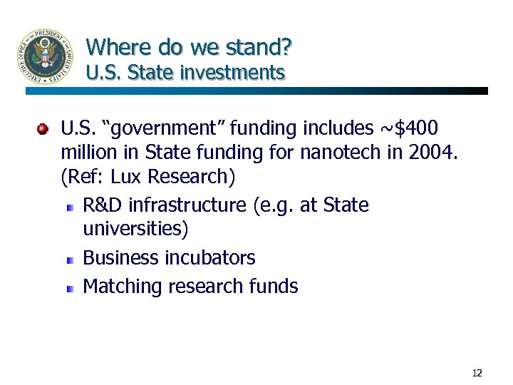 """Where do we stand? U. S. State investments U. S. """"government"""" funding includes ~$400"""