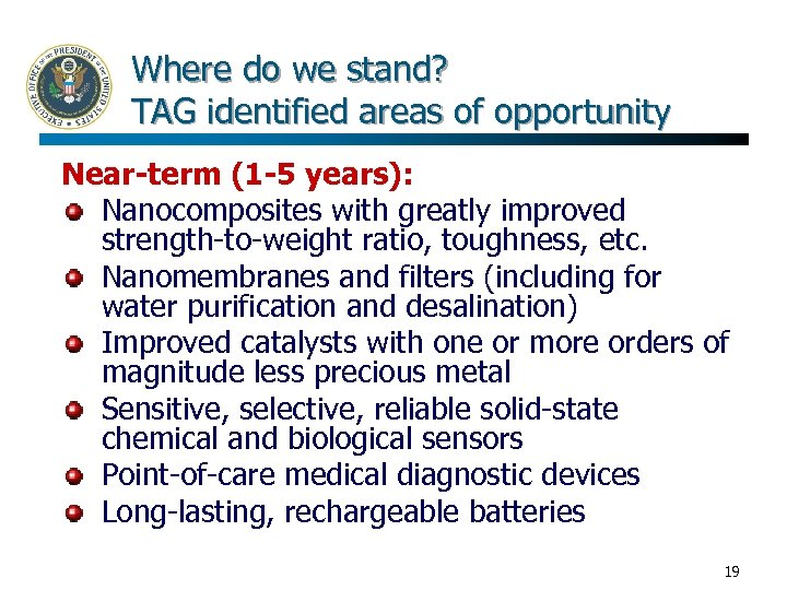 Where do we stand? TAG identified areas of opportunity Near-term (1 -5 years): Nanocomposites
