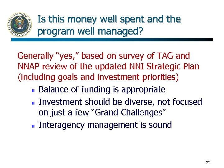 """Is this money well spent and the program well managed? Generally """"yes, """" based"""