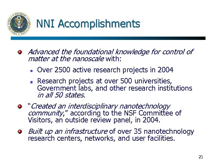 NNI Accomplishments Advanced the foundational knowledge for control of matter at the nanoscale with: