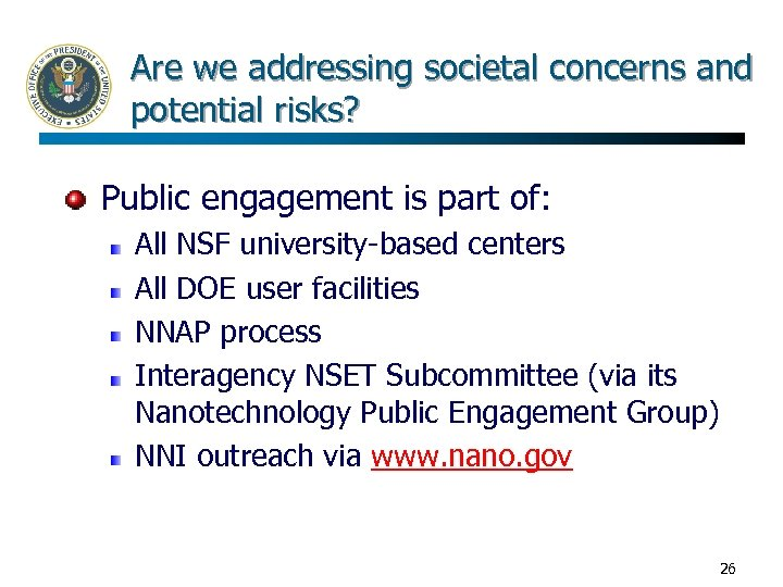 Are we addressing societal concerns and potential risks? Public engagement is part of: All