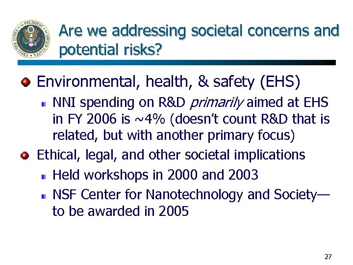Are we addressing societal concerns and potential risks? Environmental, health, & safety (EHS) NNI