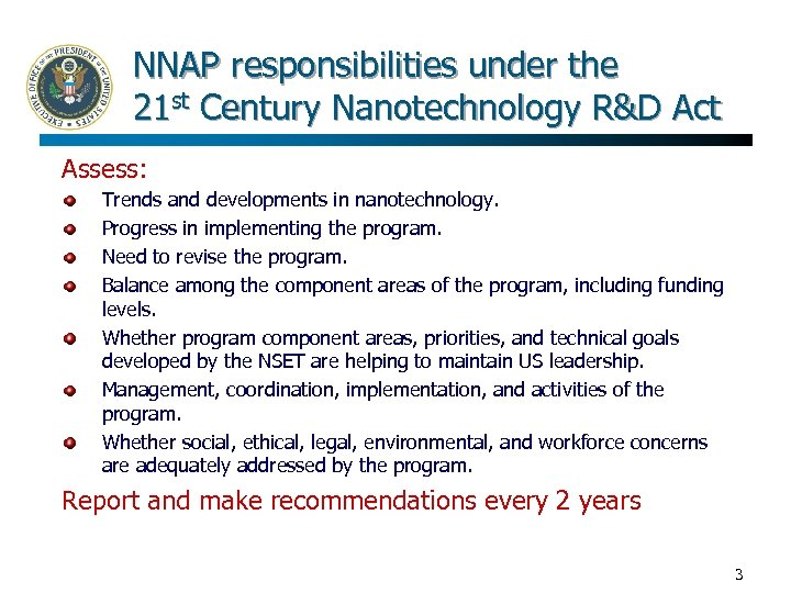 NNAP responsibilities under the 21 st Century Nanotechnology R&D Act Assess: Trends and developments