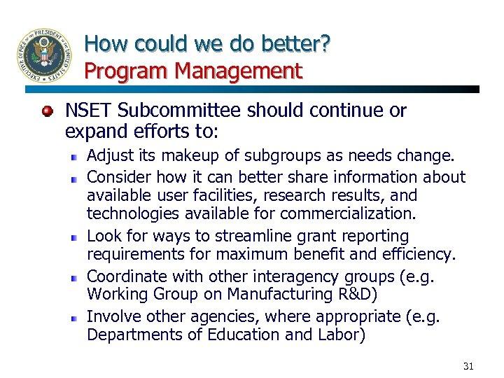 How could we do better? Program Management NSET Subcommittee should continue or expand efforts