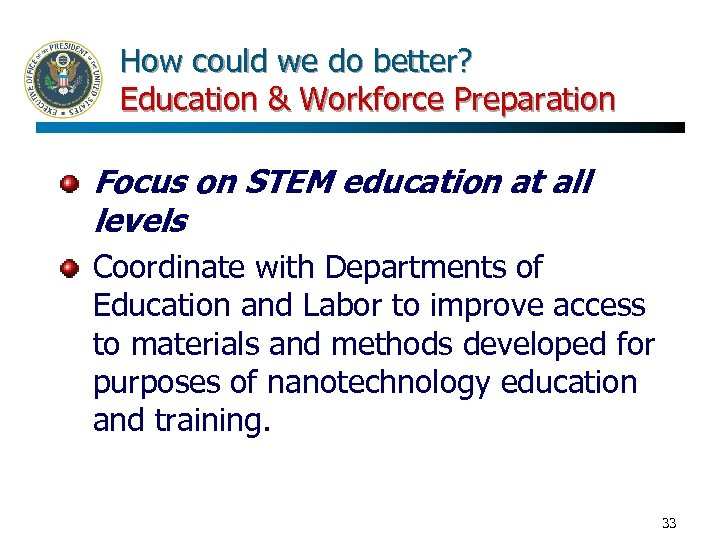How could we do better? Education & Workforce Preparation Focus on STEM education at