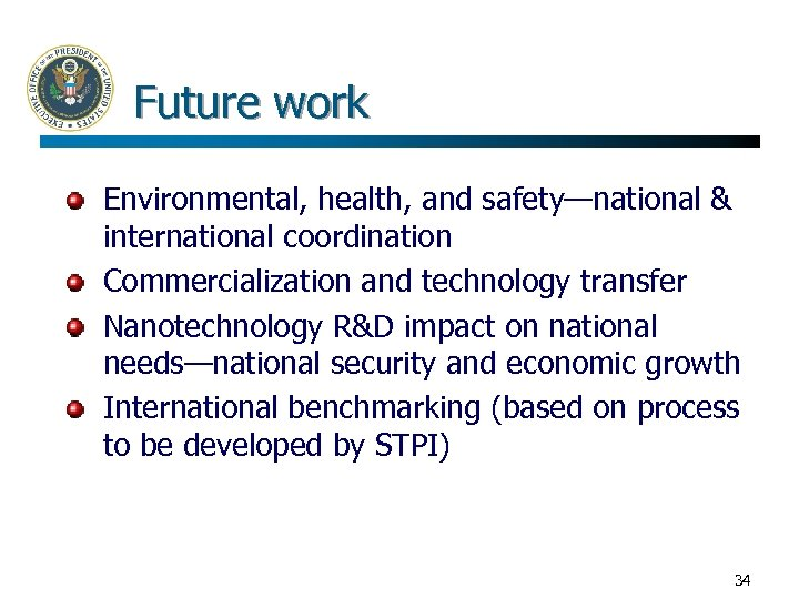 Future work Environmental, health, and safety—national & international coordination Commercialization and technology transfer Nanotechnology