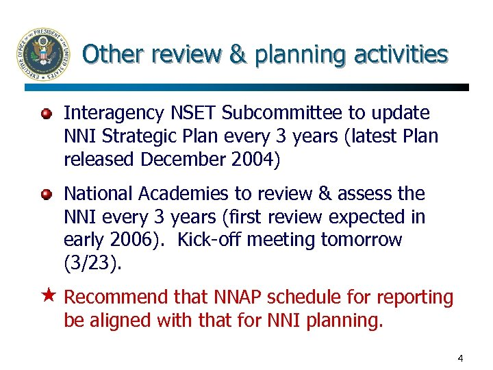 Other review & planning activities Interagency NSET Subcommittee to update NNI Strategic Plan every