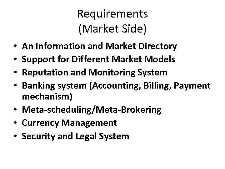 Requirements (Market Side) An Information and Market Directory Support for Different Market Models Reputation