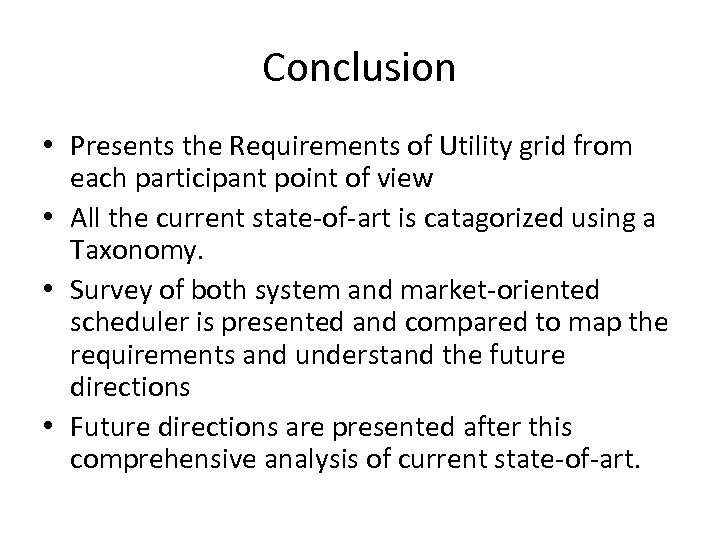 Conclusion • Presents the Requirements of Utility grid from each participant point of view