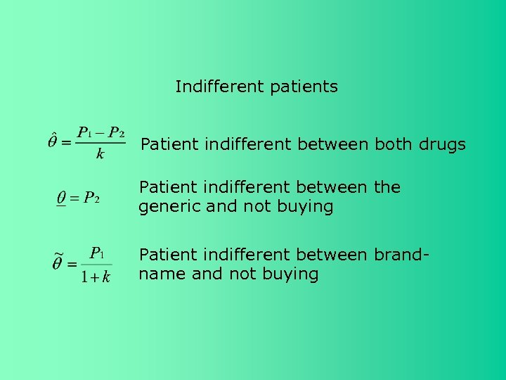 Indifferent patients Patient indifferent between both drugs Patient indifferent between the generic and not