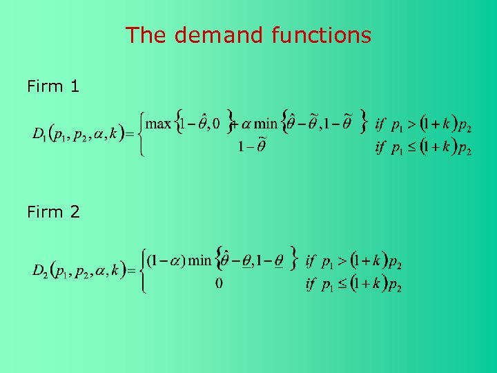 The demand functions Firm 1 Firm 2