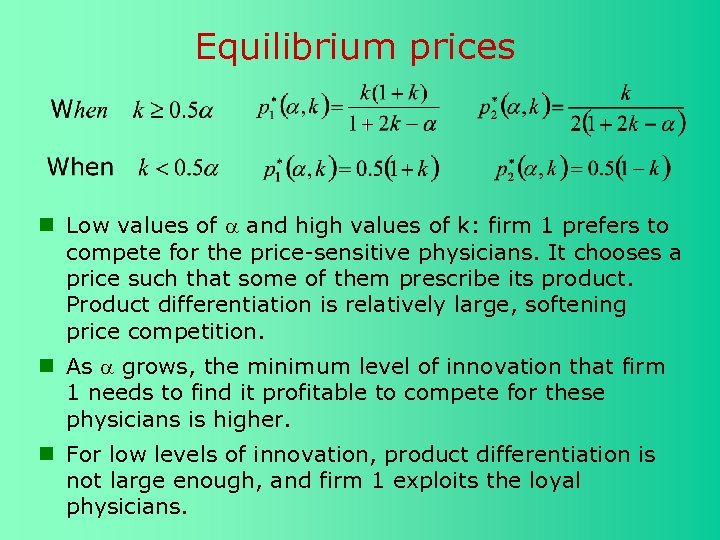 Equilibrium prices Low values of and high values of k: firm 1 prefers to