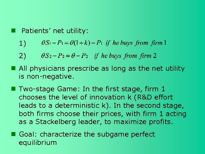 Patients' net utility: 1) 2) All physicians prescribe as long as the net