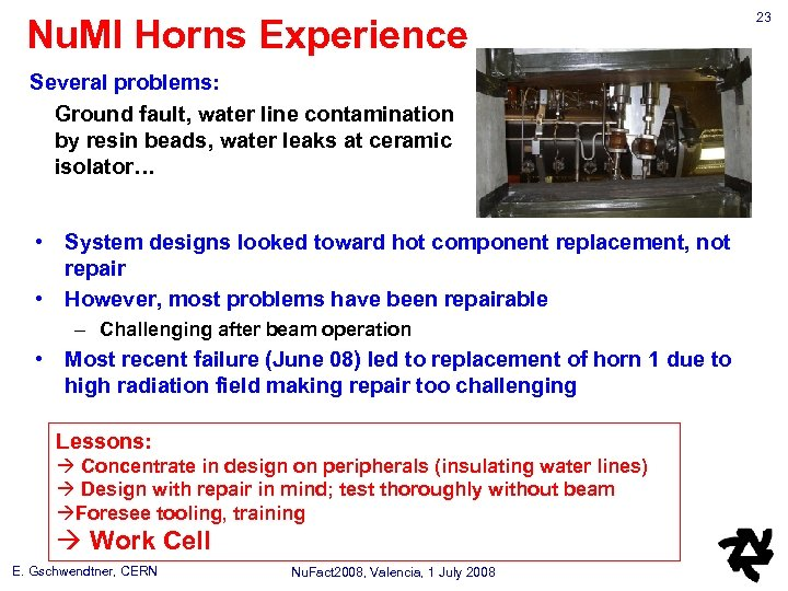 Nu. MI Horns Experience Several problems: Ground fault, water line contamination by resin beads,