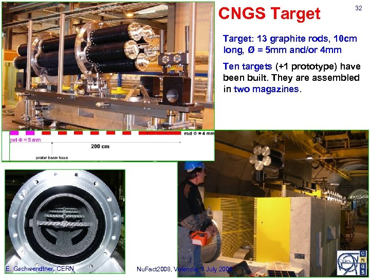 CNGS Target 32 Target: 13 graphite rods, 10 cm long, Ø = 5 mm