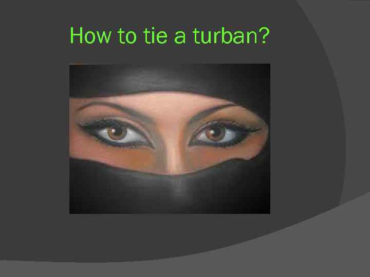 How to tie a turban?
