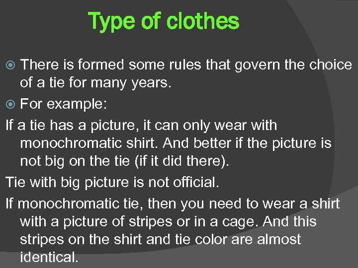 Type of clothes There is formed some rules that govern the choice of a