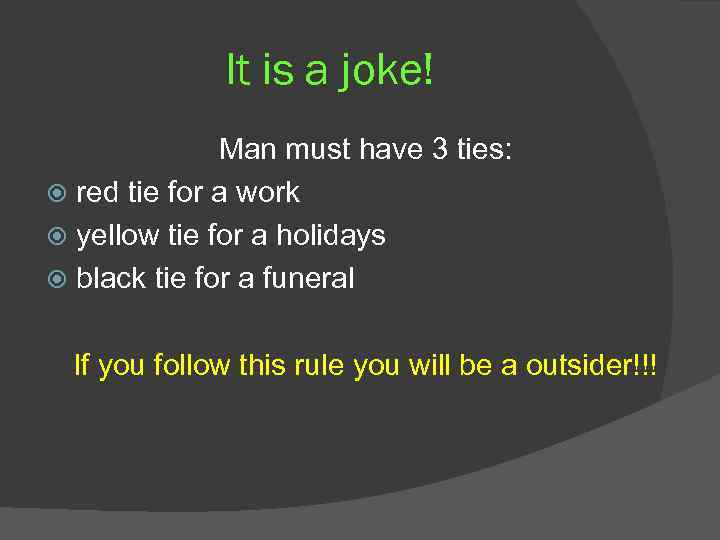 It is a joke! Man must have 3 ties: red tie for a work