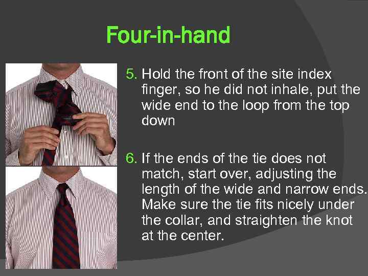 Four-in-hand 5. Hold the front of the site index finger, so he did not