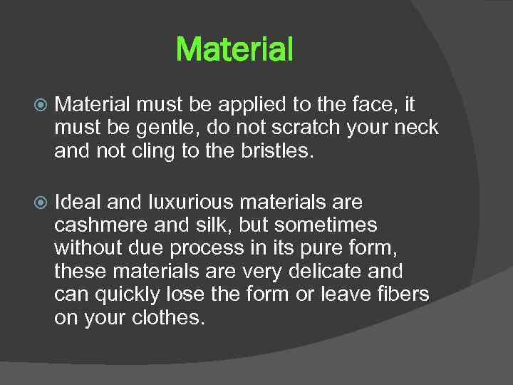 Material must be applied to the face, it must be gentle, do not scratch