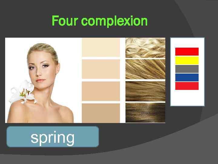 Four complexion spring