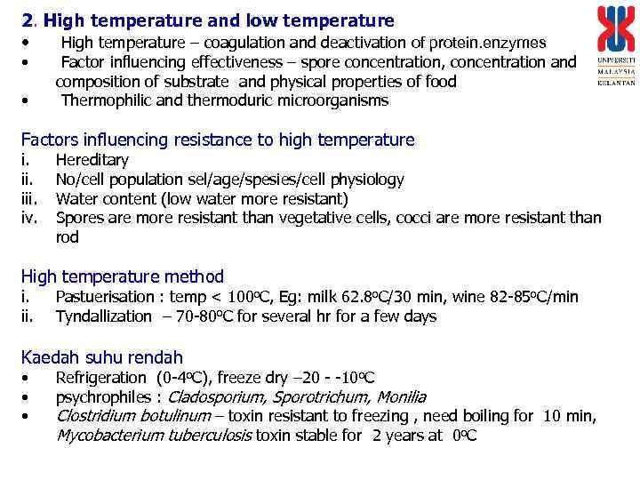 2. High temperature and low temperature • High temperature – coagulation and deactivation of