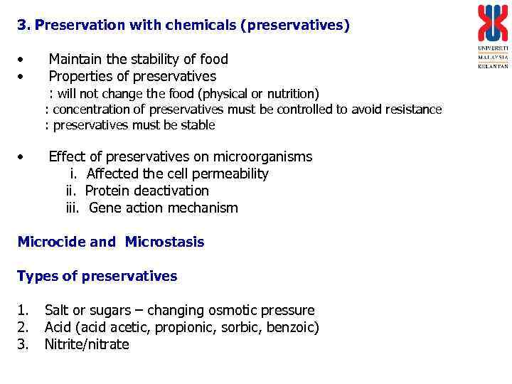 3. Preservation with chemicals (preservatives) • • Maintain the stability of food Properties of