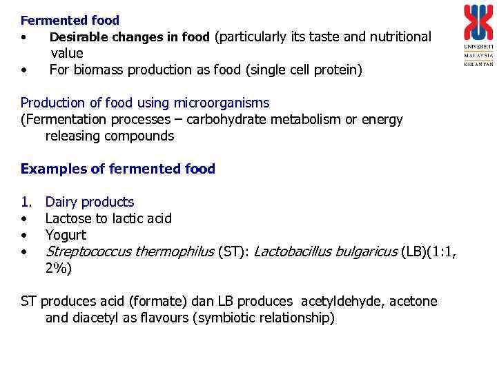 Fermented food • Desirable changes in food (particularly its taste and nutritional • value