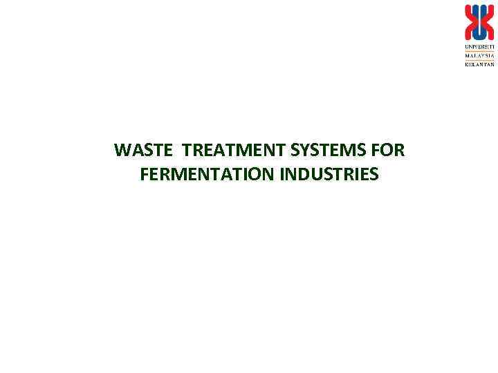 WASTE TREATMENT SYSTEMS FOR FERMENTATION INDUSTRIES
