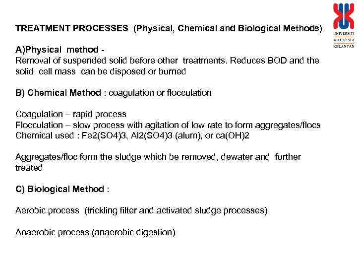 TREATMENT PROCESSES (Physical, Chemical and Biological Methods) A)Physical method Removal of suspended solid before