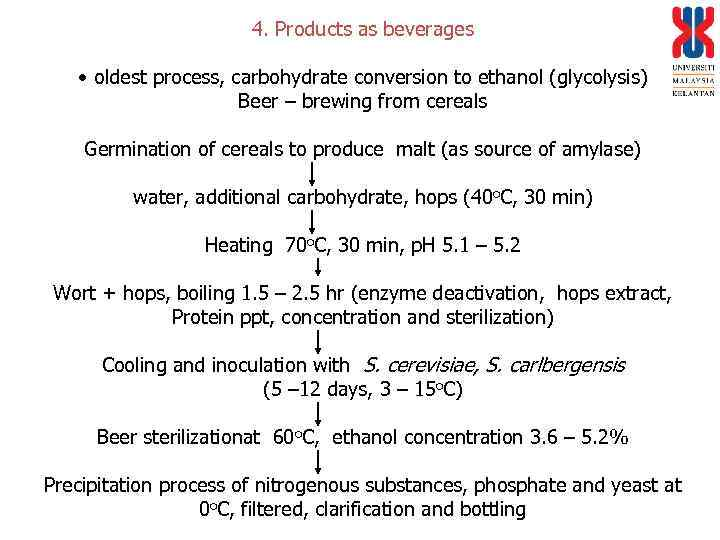 4. Products as beverages • oldest process, carbohydrate conversion to ethanol (glycolysis) Beer –
