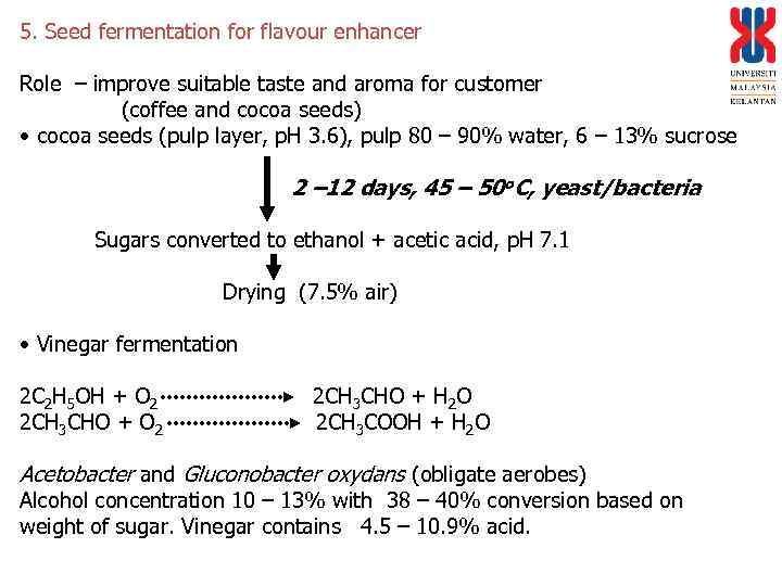 5. Seed fermentation for flavour enhancer Role – improve suitable taste and aroma for